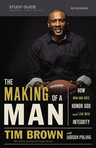 The Making of a Man Study Guide: How Men and Boys Honor God and Live with Integrity by Tim Brown (2014-09-09)