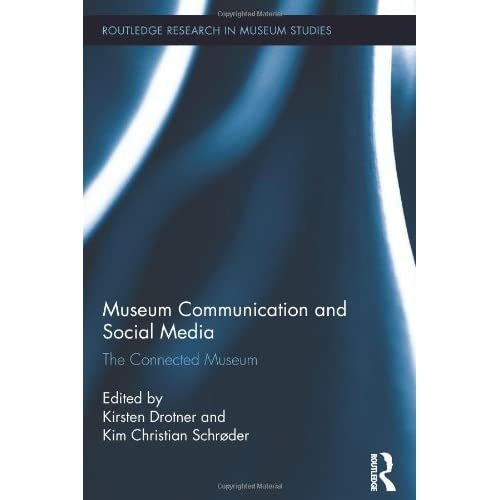 Museum Communication and Social Media: The Connected Museum (Routledge Research in Museum Studies) by Kirsten Drotner (2013-06-10)