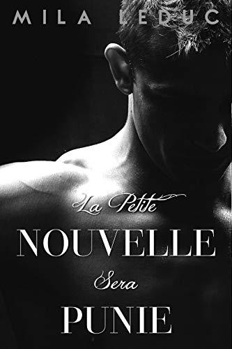 Couverture du livre La Petite Nouvelle sera PUNIE: (Nouvelle érotique, Soumission, Découvertes, Etudiants Sexy, HARD)