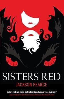 Sisters Red (Retold Fairytales Series)