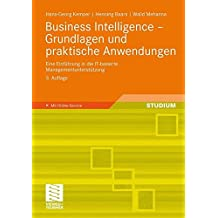 Business Intelligence - Grundlagen und praktische Anwendungen: Eine Einführung in die IT-basierte Managementunterstützung