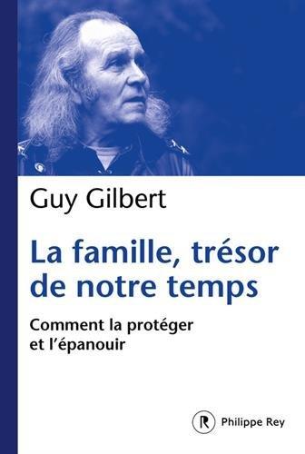 La Famille, trésor de notre temps par Guy Gilbert