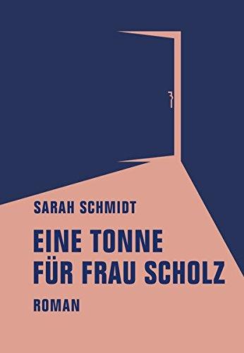 Eine Tonne für Frau Scholz: Roman