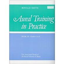 Aural Training in Practice, Book III, Grades 6-8 (Aural Training in Practice (Abrsm))
