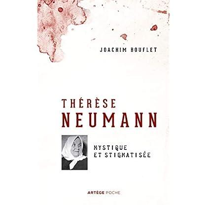 Thérèse Neumann: Mystique et stigmatisée