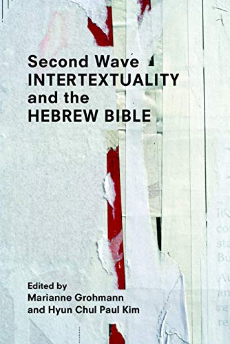 Second Wave Intertextuality and the Hebrew Bible (Resources for Biblical Study Book 93) (English Edition)