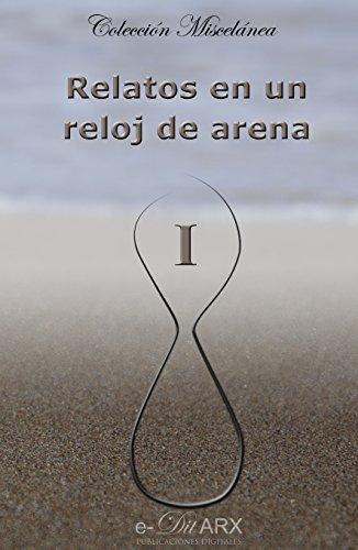 Relatos en un reloj de arena (I) (Miscelánea nº 1) por Varios Autores