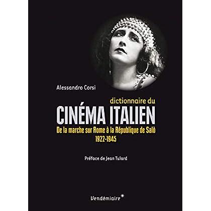 Dictionnaire du Cinema Italien - de la Marche Sur Rome a la