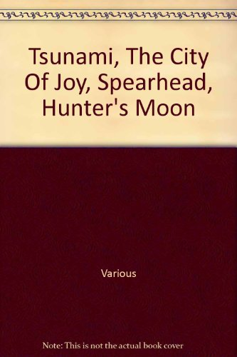 Tsunami, The City of Joy, Spearhead, Hunter's Moon par R M et al Stern