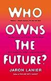'Who Owns the Future?' von Jaron Lanier