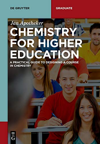 Chemistry for Higher Education: A Practical Guide to Designing a Course in Chemistry (De Gruyter Textbook)