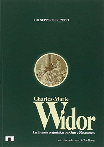 Charles Marie Widor. La Francia organistica tra Otto e Novecento