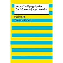 Die Leiden des jungen Werther: Reclam XL – Text und Kontext