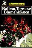 Balkon, Terrasse, Blumenkästen. (Der farbige Ratgeber).