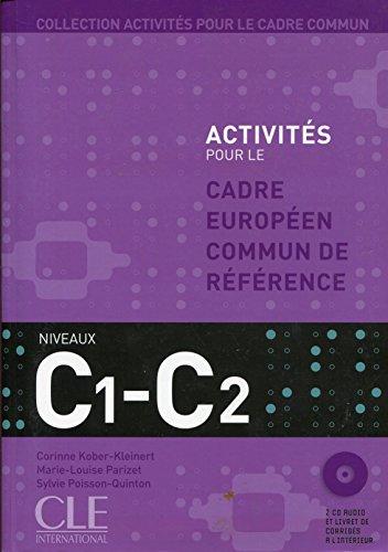 Activités pour le Cerc. C1/C2. Per il Liceo linguistico. Con CD Audio (Activités pour le cadre commun)