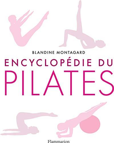 Encyclopédie du Pilates (Vie pratique et bien-être)