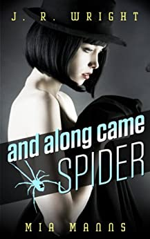 and along came SPIDER ( A Martina Spalding Thriller ) (Spider Series Book 1) (English Edition) par [WRIGHT, J.R.]