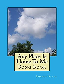 Any Place Is Home To Me (English Edition) par [Blake, Robert                                    W.]