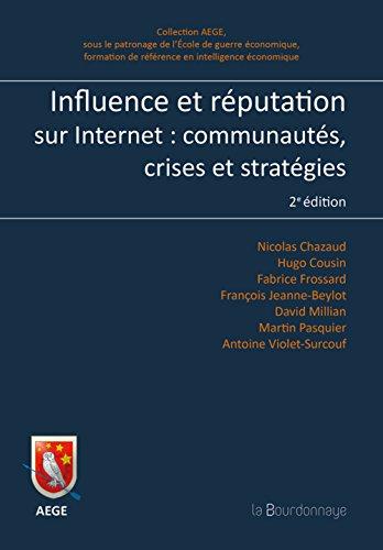 Influence et réputation sur Internet : Communautés, crises et stratégies