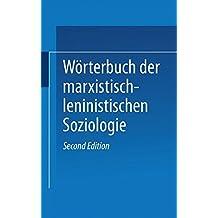 Wörterbuch der Marxistisch-Leninistischen Soziologie (Schriften Zur Handelsforschung,)
