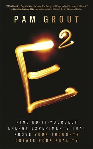 E-Squared: Nine Do-It-Yourself Energy Experiments That Prove Your Thoughts Create Your Reality (Hay House Insights)