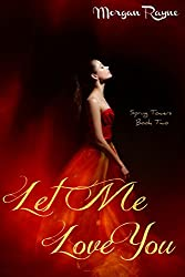 Let Me Love You (Spring Towers Series Book 2)