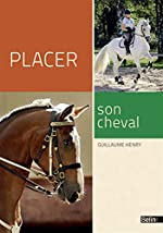 Placer son cheval de Guillaume Henry