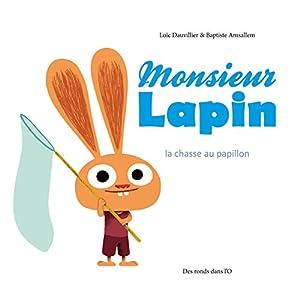 """Afficher """"Monsieur Lapin Monsieur Lapin. La chasse aux papillons"""""""
