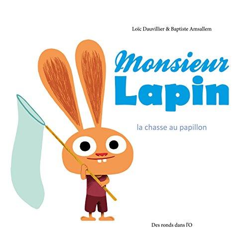 Monsieur Lapin T2: La Chasse au papillon