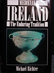 Medieval Ireland: The Enduring Tradition by Michael Richter (1988-11-05)