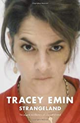 Strangeland: Written by Tracey Emin, 2005 Edition, (1st ed.) Publisher: Sceptre [Hardcover]