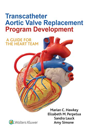 Transcatheter Aortic Valve Replacement Program Development: A Guide for the Heart Team (English Edition)