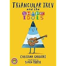 Triangular Trev and the Shape Idols