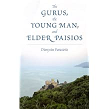 The Gurus, the Young Man, and Elder Paisios (English Edition)