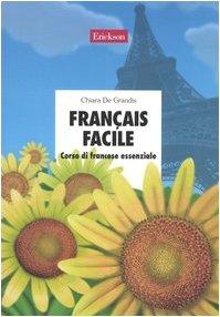 Français facile. Corso di francese essenziale. Con CD Audio