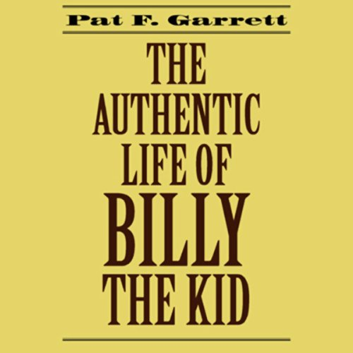 The Authentic Life of Billy the Kid | Pat F. Garrett