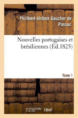 Nouvelles portugaises et brésiliennes. Tome 1