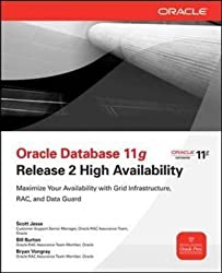 [(Oracle Database 11g Release 2 High Availability: Maximize Your Availability with Grid Infrastructure, RAC and Data Guard)] [By (author) Scott Jesse ] published on (May, 2011)