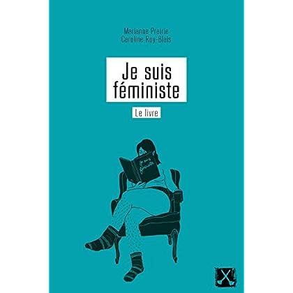 Je suis féministe : Le livre