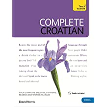 Complete Croatian Beginner to Intermediate Course: (Book and audio support) (Teach Yourself)