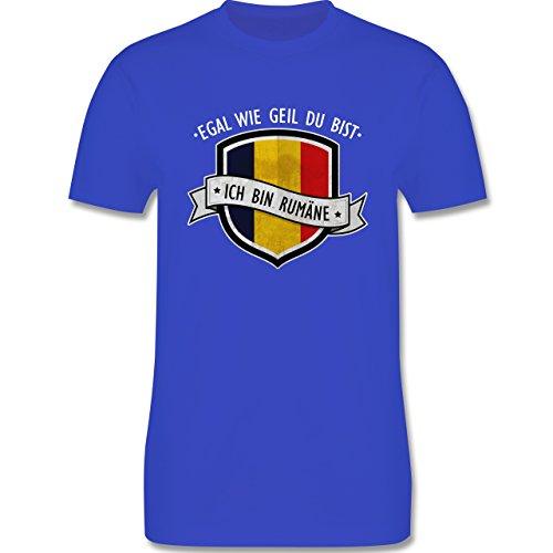 Shirtracer Länder - Egal wie Geil Du BIST - Ich Bin Rumäne - Herren T-Shirt Rundhals Royalblau