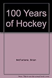 100 Years of Hockey