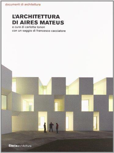 L'architettura Di Aires Matues: A cura di Carlotta Tonon con un Saggio Di Francesco Cacciatore (Documenti Di Architettura) by Carlotta Tonnon (2011-06-15)