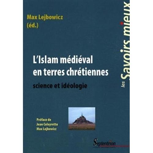 L'islam médiéval en terres chrétiennes : Science et idéologie