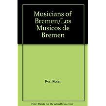 Musicians of Bremen/Los Musicos De Bremen
