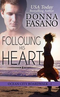 [(Following His Heart (Ocean City Boardwalk Series, Book 1))] [By (author) Donna Fasano] published on (December, 2014)
