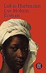 Die Mohrin: Roman