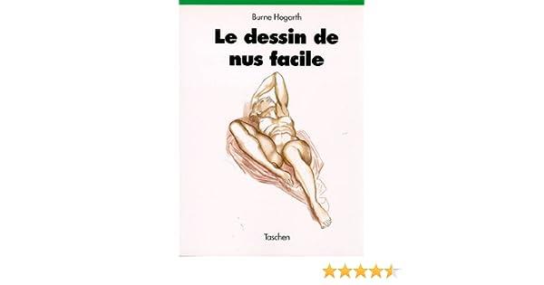 Amazon Fr Le Dessin De Nus Facile Burne Hogart Livres