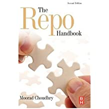 (THE REPO HANDBOOK (SECURITIES INSTITUTE GLOBAL CAPITAL MARKETS) ) BY CHOUDHRY, MOORAD{AUTHOR}Hardcover