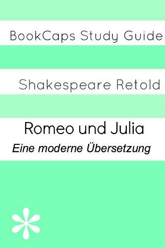 Romeo und Julia: Eine moderne Übersetzung (Translated) (Romeo Und Julia-studie Edition)